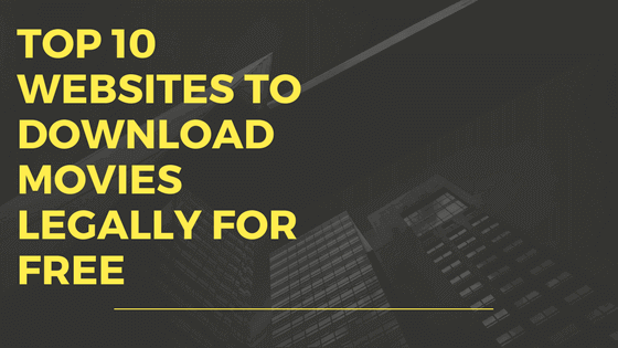 Top 10 Websites you never knew to Download Movies Legally For Free !!